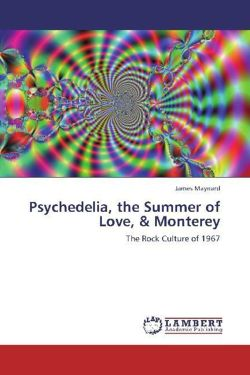 Psychedelia, the Summer of Love, & Monterey