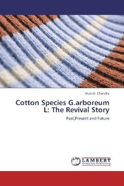 Cotton Species G.arboreum L: The Revival Story - Chandra, Matish