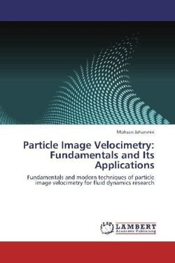 Particle Image Velocimetry: Fundamentals and Its Applications - Jahanmiri, Mohsen
