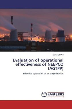 Evaluation of operational effectiveness of NEEPCO (AGTPP) - Dey, Samarjit