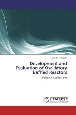 Development and Evaluation of Oscillatory Baffled Reactors