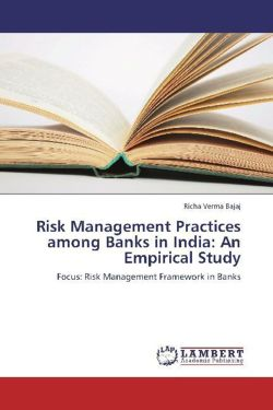 Risk Management Practices among Banks in India: An Empirical Study - Verma Bajaj, Richa