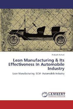 Lean Manufacturing & Its Effectiveness In Automobile Industry - Achari, Prakash
