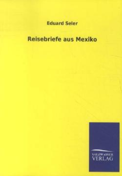 Reisebriefe aus Mexiko (German Edition)
