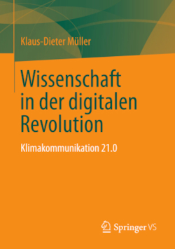 Wissenschaft in der digitalen Revolution: Klimakommunikation 21.0 (German Edition)