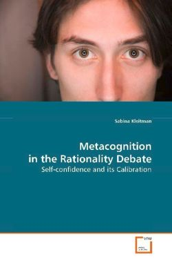 Metacognition in the Rationality Debate - Kleitman Sabina