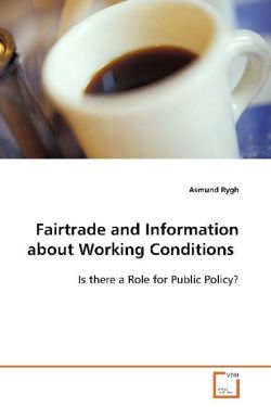 Fairtrade and Information about Working Conditions - Rygh Asmund