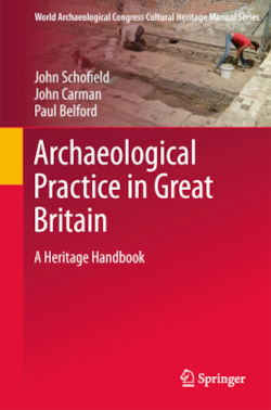 Archaeological Practice in Great Britain - Schofield, John / Carman, John / Belford, Paul / Carman, John