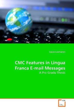 CMC Features in Lingua Franca E-mail Messages - Laamanen, Laura