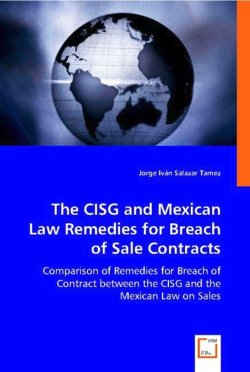 The CISG and Mexican Law  Remedies for Brech of Sale contracts