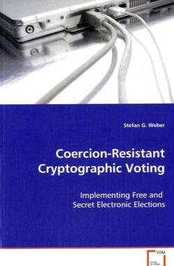 Coercion-Resistant Cryptographic Voting - Weber, Stefan G.