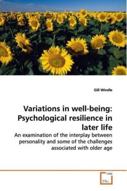 Variations in well-being: Psychological resilience inlater life - Windle, Gill