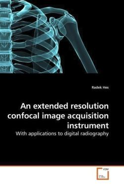 An extended resolution confocal image acquisition instrument - Hes, Radek