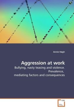 Aggression at work - Høgh, Annie