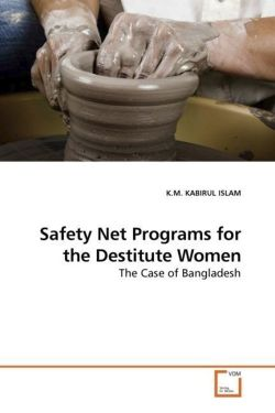 Safety Net Programs for the Destitute Women - ISLAM, K. M. KABIRUL