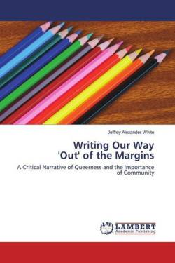 Writing Our Way 'Out' of the Margins - White, Jeffrey Alexander