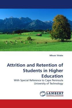 Attrition and Retention of Students in Higher Education - Tshaka, Mbuso
