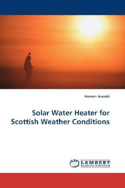 Solar Water Heater for Scottish Weather Conditions - Junaidi, Haroon