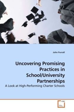 Uncovering Promising Practices in School/University Partnerships - Purcell, John