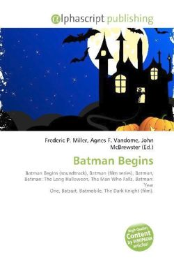 Batman Begins: Batman Begins (soundtrack), Batman (film series), Batman, Batman: The Long Halloween, The Man Who Falls, Batman: Year One, Batsuit, Batmobile, The Dark Knight (film)
