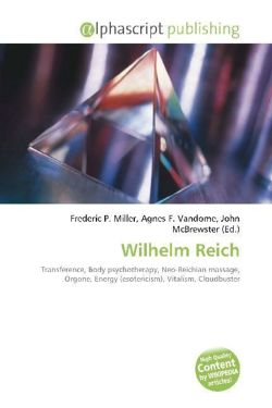 Wilhelm Reich: Transference, Body psychotherapy, Neo-Reichian massage, Orgone, Energy (esotericism), Vitalism, Cloudbuster