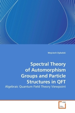 Spectral Theory of Automorphism Groups and Particle Structures in QFT - Dybalski, Wojciech