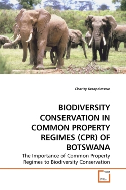 BIODIVERSITY CONSERVATION IN COMMON PROPERTY REGIMES (CPR) OF BOTSWANA - Kerapeletswe, Charity