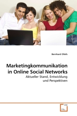 Marketingkommunikation in Online Social Networks - Ollefs, Bernhard