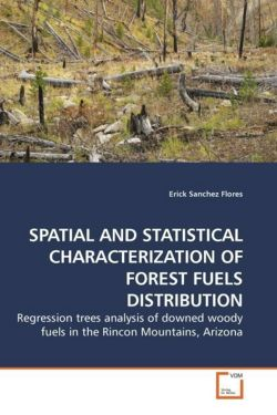 SPATIAL AND STATISTICAL CHARACTERIZATION OF FOREST FUELS DISTRIBUTION - Sanchez Flores, Erick