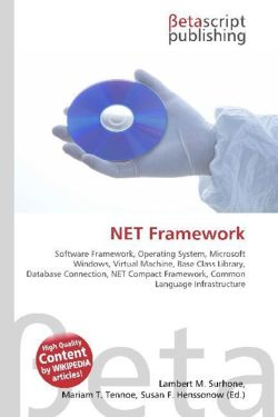 NET Framework: Software Framework, Operating System, Microsoft Windows, Virtual Machine, Base Class Library, Database Connection, NET Compact Framework, Common Language Infrastructure