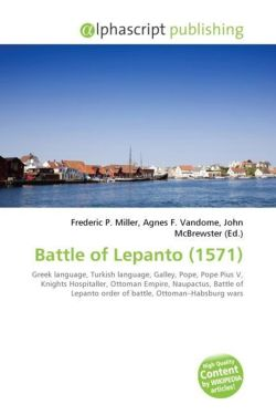 Battle of Lepanto (1571): Greek language, Turkish language, Galley, Pope, Pope Pius V,  Knights Hospitaller, Ottoman Empire, Naupactus, Battle of Lepanto order of battle, Ottoman-Habsburg wars