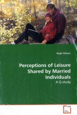 Perceptions of Leisure Shared by Married Individuals - Gibson, Hugh