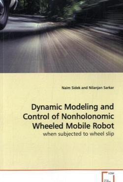 Dynamic Modeling and Control of Nonholonomic WheeledMobile Robot - Sidek, Naim