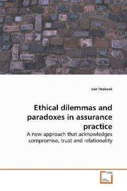 Ethical dilemmas and paradoxes in assurance practice - Drabaek, Iver