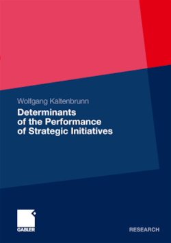Determinants of the Performance of Strategic Initiatives - Kaltenbrunn, Wolfgang
