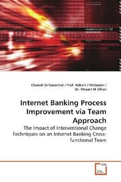 Internet Banking Process Improvement via Team Approach - Siritanachot, Chansit
