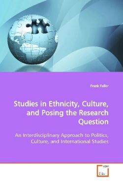 Studies in Ethnicity, Culture, and Posing the Research Question - Fuller, Frank