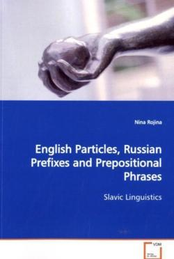 English Particles, Russian Prefixes and PrepositionalPhrases