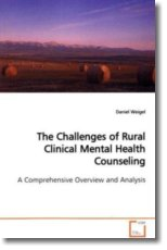 The Challenges of Rural Clinical Mental Health Counseling - Weigel, Daniel