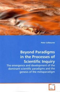 Beyond Paradigms in the Processes of Scientific Inquiry - Colbourne, Peter