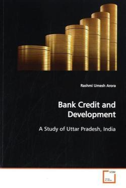 Bank Credit and Development - Arora, Rashmi Umesh