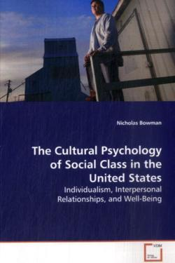 The Cultural Psychology of Social Class in the UnitedStates