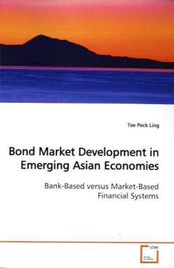 Bond Market Development in Emerging Asian Economies: Bank-Based versus Market-Based Financial Systems