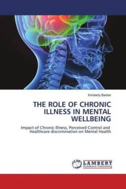 THE ROLE OF CHRONIC ILLNESS IN MENTAL WELLBEING - Barber, Kimberly
