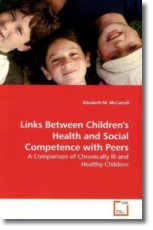 Links Between Children's Health and Social Competence with Peers - McCarroll, Elizabeth M.