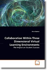 Collaboration Within Three Dimensional VirtualLearning Environments - Burton, Brian