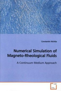 Numerical Simulation of Magneto-Rheological Fluids - Nichita, Constantin