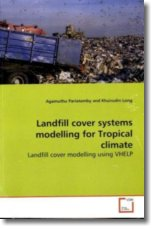 Landfill cover systems modelling for Tropical climate - Pariatamby, Agamuthu