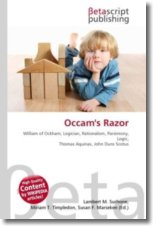 Occam's Razor: William of Ockham, Logician, Rationalism, Parsimony, Logic, Thomas Aquinas, John Duns Scotus
