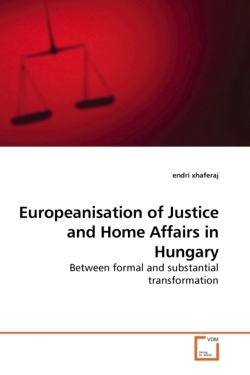 Europeanisation of Justice and Home Affairs in Hungary